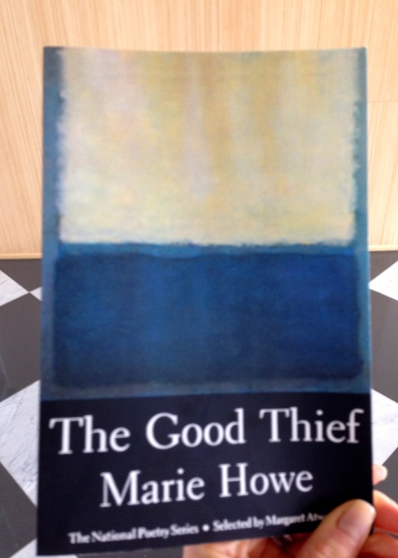 The Good Thief by Marie Howe The National Poetry Series Margaret Atwood